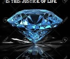 IS THIS JUSTICE OF LIFE