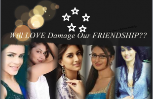 Will LOVE Damage Our FRIENDSHIP