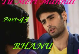TU MERI MANNAT by bhanu – Part 37