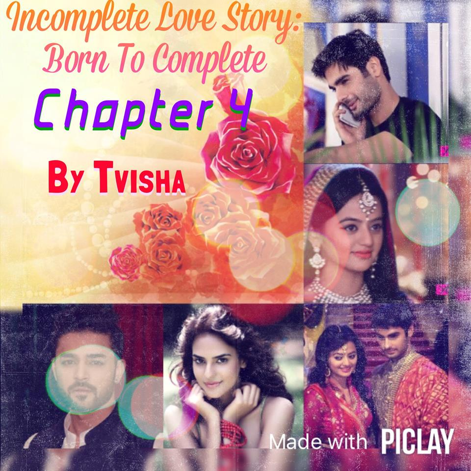 Incomplete Love Story: Born to complete chapter 4 - Telly ...