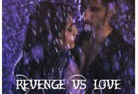 REVENGE vs LOVE – I Will Kill You