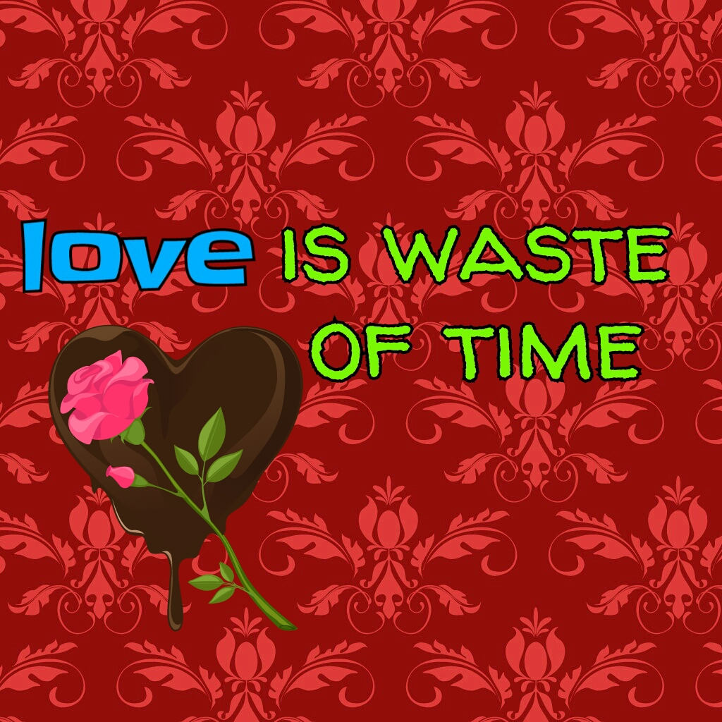 Love Is Waste Of Time ( Episode 6)