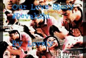 Our Love Story- Devakshi Love