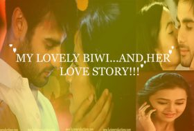 MY LOVELY BIWI...AND HER LOVE STORY