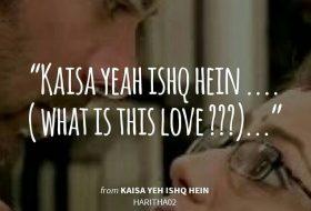 KAISA YEAH ISHQ HEIN