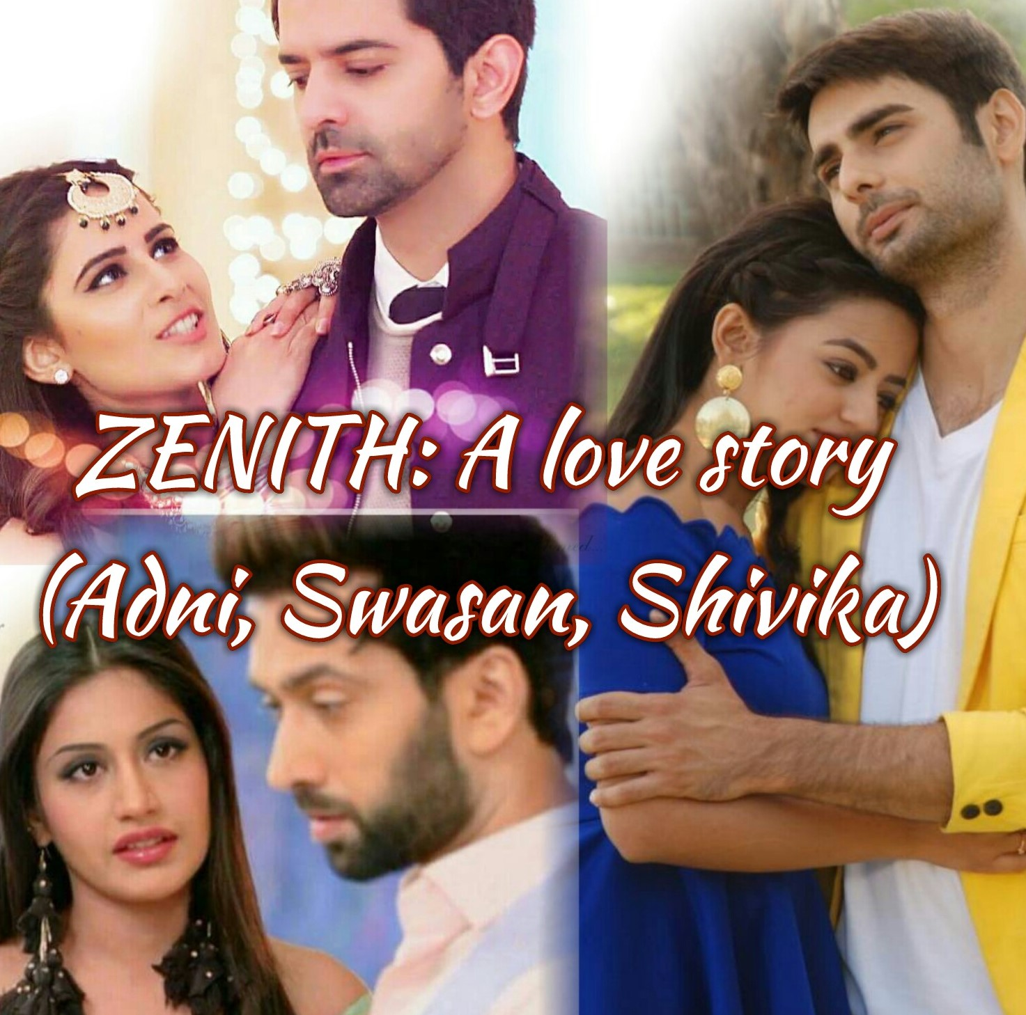 ZENITH: A love story (Adni, Swasan, Shivika) Introduction - Telly