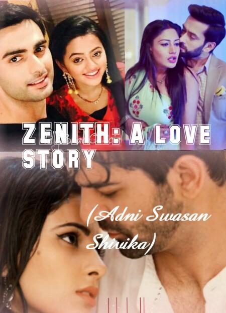 ZENITH: A love story (Adni, Swasan, Shivika) Episode 1 - Telly Updates
