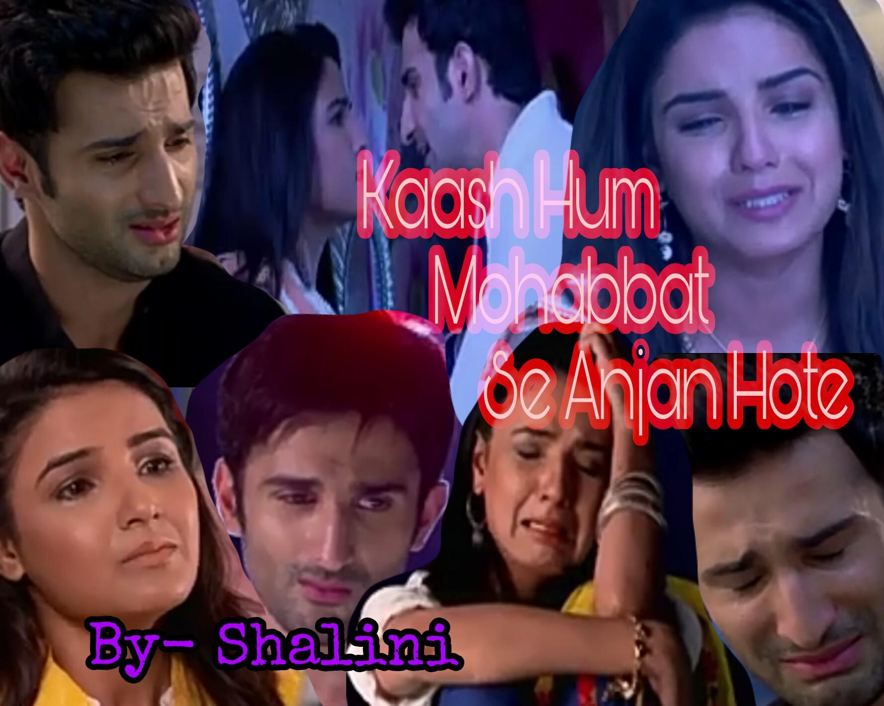 Kaash Hum Mohabbat Se Anjan Hote - TWINJ (SS) by Shalini~~ shot 3