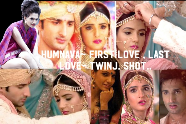 HUMNAVA~ FIRST LOVE , LAST LOVE- TWINJ  - Telly Updates